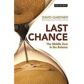Laatste kans - het Midden-Oosten het evenwicht door David Gardner - 978184
