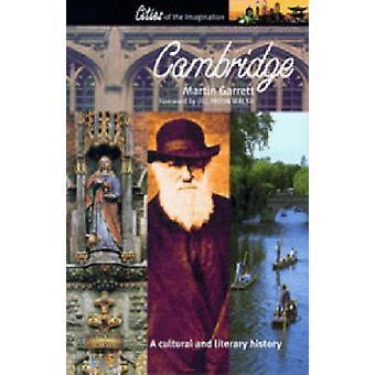 Cambridge - A Cultural and Literary History by Martin Garrett - 978190