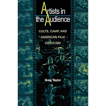 Artists in the Audience - Cults - Camp - and American Film Criticism b