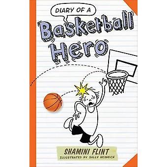 Diary of a Basketball Hero by Shamini Flint - 9781743366967 Book