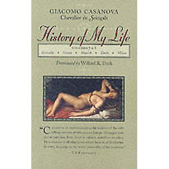 History of My Life - First Translated into English in Accordance with