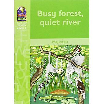 Busy Wald, ruhige Fluss (Lesestufe Welten - Discovery World - 2)