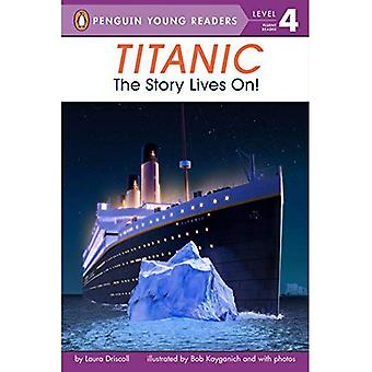 Titanic: The Story Lives On! (Penguin Young Readers - Level 3