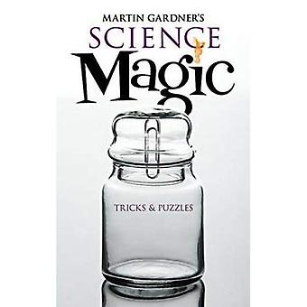 Gardners Science Magic: Tricks und Rätsel