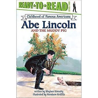 Abe Lincoln et le cochon boueux (Ready-To-Read: lecture niveau 2 ensemble)