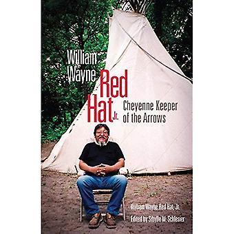 William Wayne Red hat Jr.: Cheyenne Keeper der Pfeile