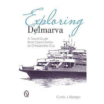 EXPLORING DELMARVAN
