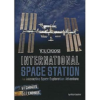 International Space Station: An Interactive Space Exploration Adventure (You Choose: Space)