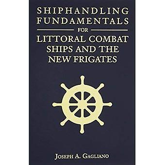 Shiphandling Fundamentals voor Littoral bestrijding van schepen en de nieuwe fregatten (blauw en goud professionele serie)