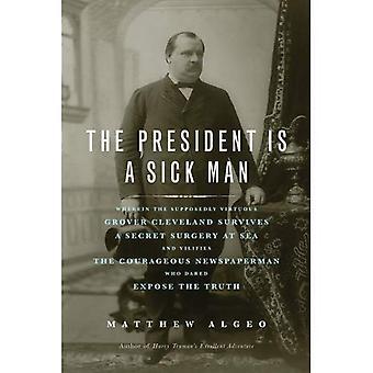 President Is a Sick Man