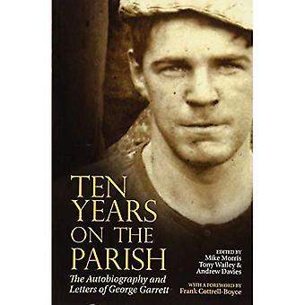 Dix ans plus tard la paroisse: L'autobiographie et ses lettres de George Garrett: 2017 (textes anglais de Liverpool et études)
