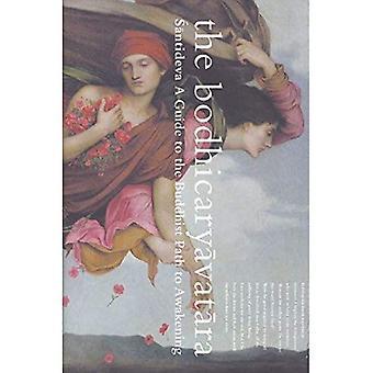 The Bodhicaryavatara, The: A Guide to the Buddhist Path to Awakening