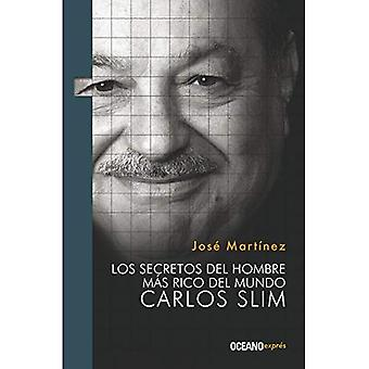 Los secretos del hombre mas rico del mundo Carlos Slim / Secrets of the Richest Man in the World Carlos Slim