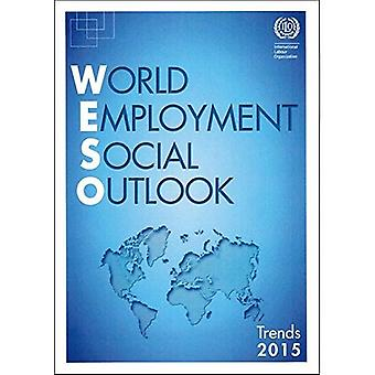 World Employment and Social Outlook: Trends 2015