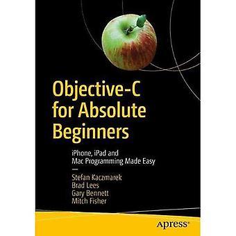Objective-C für Absolute Anfänger: iPhone, iPad und Mac Programmieren leicht gemacht