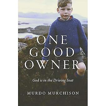 One Good Owner: God is in� the Driving Seat