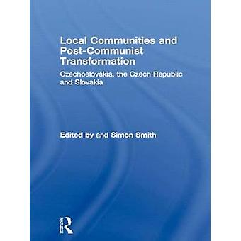 Local Communities and PostCommunist Transformation by Smith & Simon