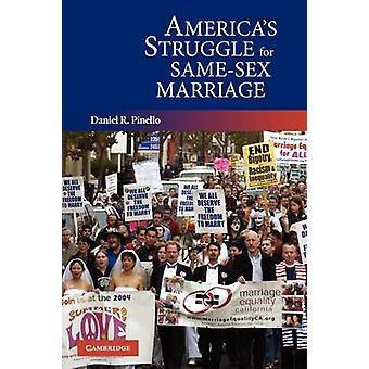Americas Struggle for SameSex Marriage by Pinello & Daniel R.