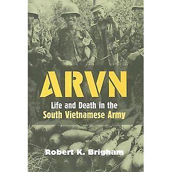 ARVN liv og død i den sør-vietnamesiske hæren av Brigham & Robert K.