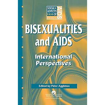 Bisexualities and AIDS International Perspectives by Aggleton & Peter