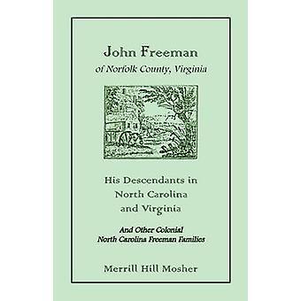 John Freeman Norfolk County Virginia hänen jälkeläisensä Pohjois-Carolinassa ja Virginiassa Mosher & Merrill Hill