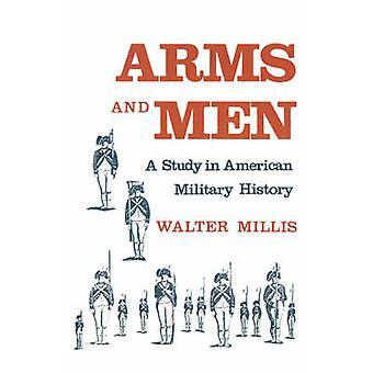 Våben og mænd en undersøgelse i amerikanske militærhistorie Millis & Walter