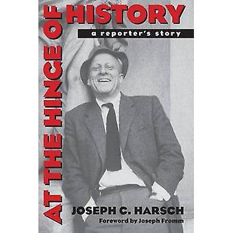 Il cardine della storia una reporter storia di Harsch & Joseph C.