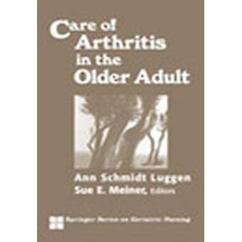 Care of Arthritis in the Older Adult by Albrecht & Gloria H.