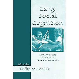 Early Social Cognition  Understanding Others in the First Months of Life by Rochat & Philippe