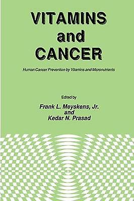 Vitamins and Cancer  Huhomme Cancer Prevention by Vitamins and Micronutrients by Meyskens & Jr.
