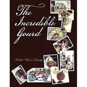 The Incredible Gourd by Dunlap & Freddie Watson