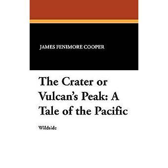 A cratera ou vulcanos pico um conto do Pacífico por Fenimore Cooper e James