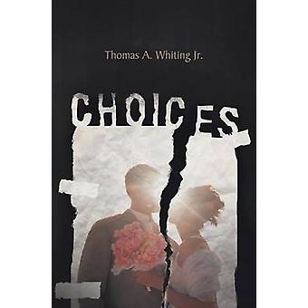 Choices by Whiting Jr & Thomas a.