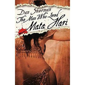 Man Who Loved Mata Hari by Sherman & Dan