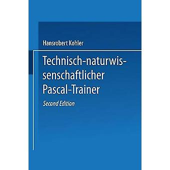 Technischnaturwissenschaftlicher PascalTrainer by Kohler & Hansrobert