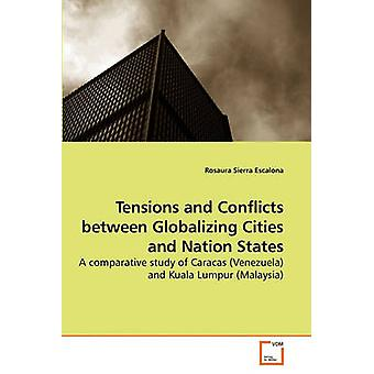 Tensions and Conflicts between             Globalizing Cities and Nation States by Sierra Escalona & Rosaura