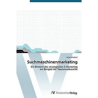 Suchmaschinenmarketing by Schubert Julia