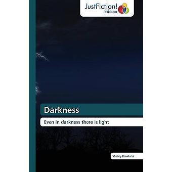 Darkness by Dawkins Stacey