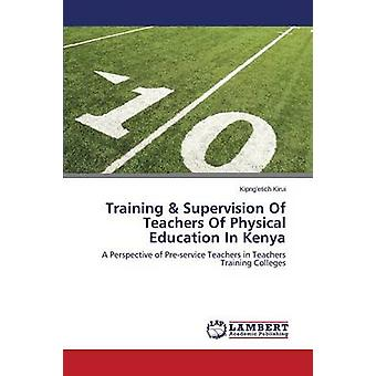 Training  Supervision of Teachers of Physical Education in Kenya by Kirui Kipngetich