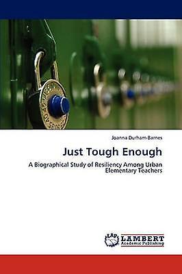 Just Tough Enough by DurhamBarnes & Joanna