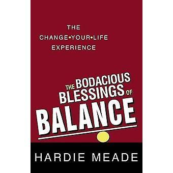 Bodacious bênçãos de equilíbrio a experiência de ChangeYourLife por Meade & Hardie