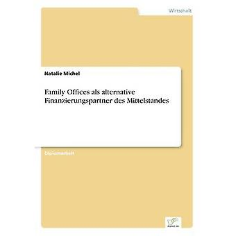 Familien kontorer als alternativ Finanzierungspartner des Mittelstandes av Michel & Natalie
