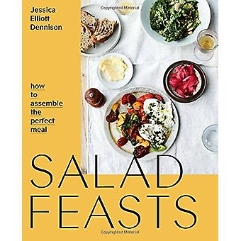Salad Feasts - How to assemble the perfect meal by Salad Feasts - How t