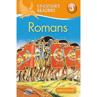 Kingfisher Readers - Romans (Level 3 - Reading Alone with Some Help) (U
