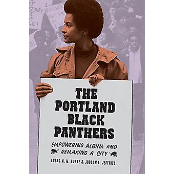 The Portland Black Panthers - Empowering Albina and Remaking a City -