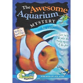The Awesome Aquarium Mystery! by Carole Marsh - 9780635062253 Book