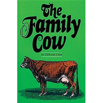 The Family Cow by Dirk Van Loon - 9780882660660 Book