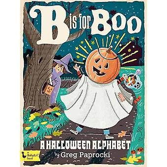 B is for Boo - A Halloween Alphabet by Greg Paprocki - 9781423647805 B