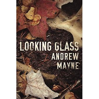 Looking Glass by Andrew Mayne - 9781542047999 Book