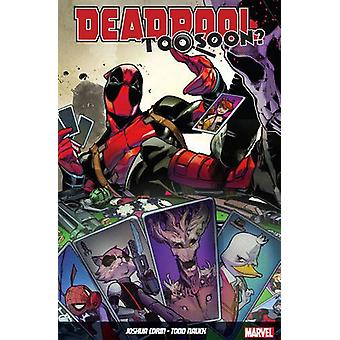 Deadpool - Too Soon? by Joshua Corin - Todd Nauck - 9781846537851 Book